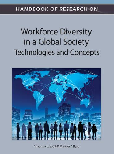 Handbook of Research on Workforce Diversity in a Global Society: Technologies and Concepts (Hardback)
