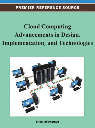Cloud Computing Advancements in Design, Implementation, and Technologies (Hardback)