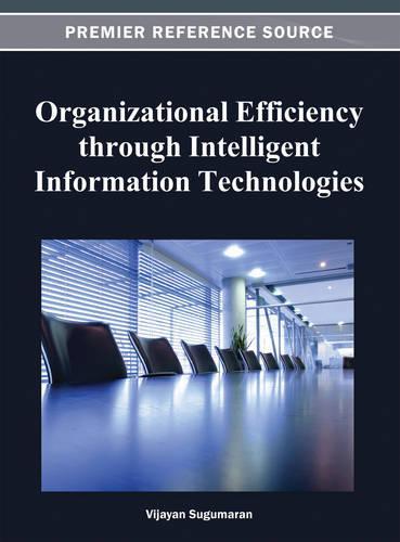 Organizational Efficiency through Intelligent Information Technologies (Hardback)