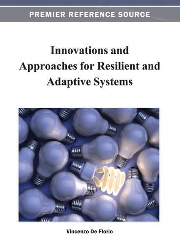 Innovations and Approaches for Resilient and Adaptive Systems (Hardback)