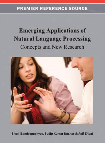 Emerging Applications of Natural Language Processing: Concepts and New Research (Hardback)
