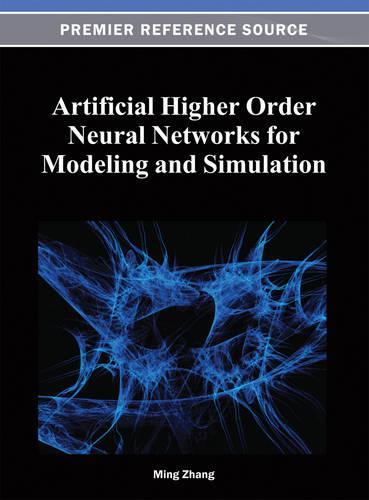 Artificial Higher Order Neural Networks for Modeling and Simulation (Hardback)