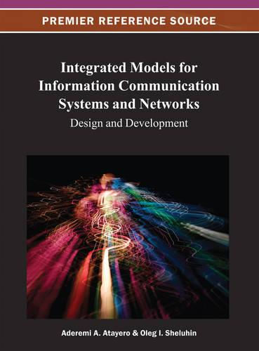 Integrated Models for Information Communication Systems and Networks: Design and Development (Hardback)