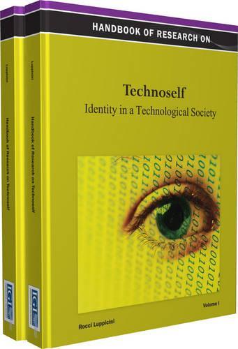 Handbook of Research on Technoself: Identity in a Technological Society (Hardback)
