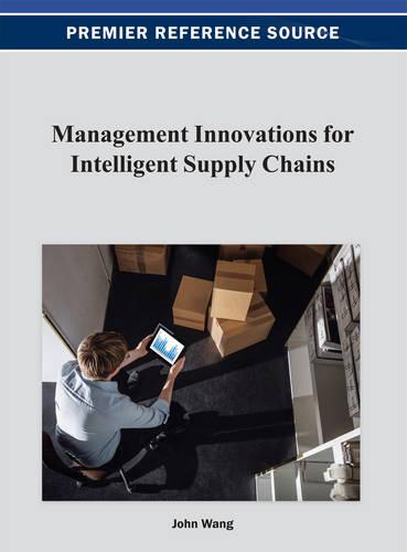Management Innovations for Intelligent Supply Chains (Hardback)