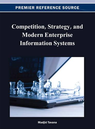 Competition, Strategy, and Modern Enterprise Information Systems (Hardback)