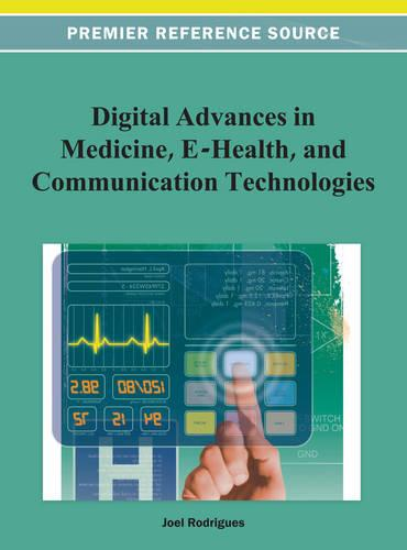 Digital Advances in Medicine, E-Health, and Communication Technologies (Hardback)