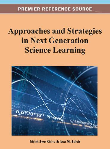 Approaches and Strategies in Next Generation Science Learning (Hardback)