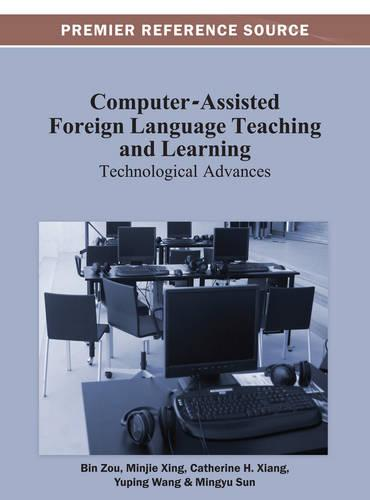 Computer-Assisted Foreign Language Teaching and Learning: Technological Advances (Hardback)