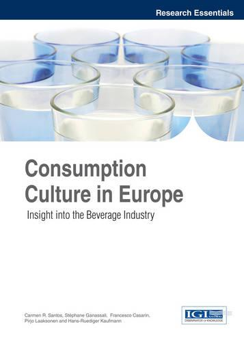 Consumption Culture in Europe: Insight into the Beverage Industry (Hardback)