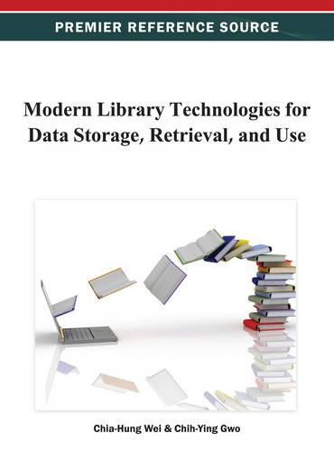 Modern Library Technologies for Data Storage, Retrieval, and Use (Hardback)