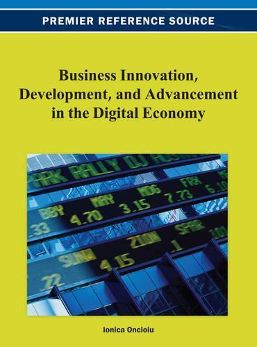 Business Innovation, Development, and Advancement in the Digital Economy (Hardback)