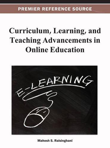 Curriculum, Learning, and Teaching Advancements in Online Education (Hardback)
