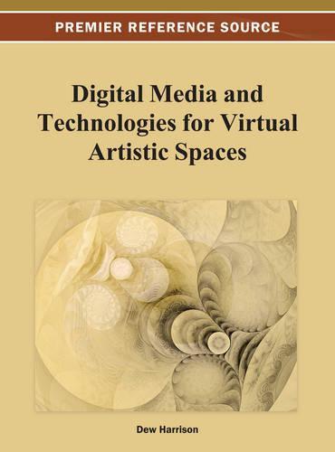 Digital Media and Technologies for Virtual Artistic Spaces (Hardback)