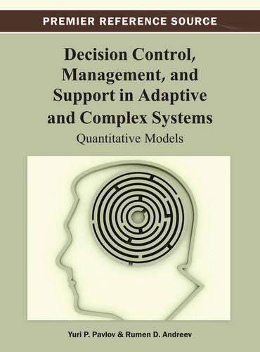 Decision Control, Management, and Support in Adaptive and Complex Systems: Quantitative Models (Hardback)