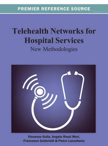 Telehealth Networks for Hospital Services: New Methodologies (Hardback)