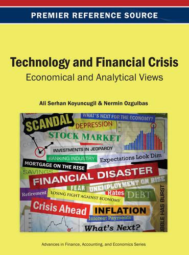Technology and Financial Crisis: Economical and Analytical Views - Advances in Finance, Accounting, and Economics (Hardback)