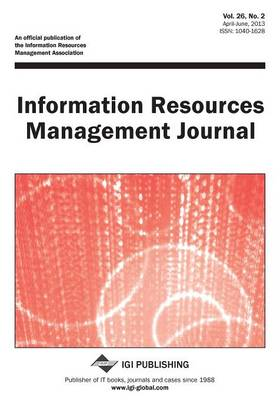 Information Resources Management Journal, Vol 26 ISS 2 (Paperback)