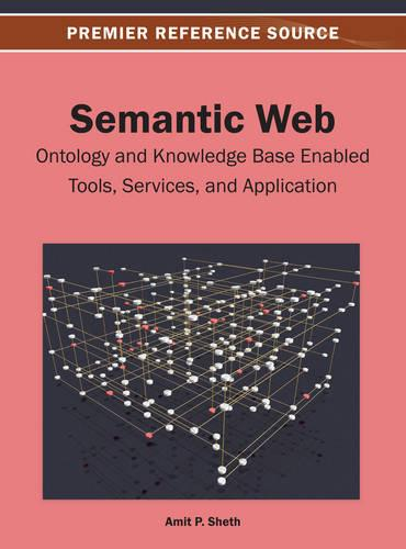 Semantic Web: Ontology and Knowledge Base Enabled Tools, Services and Applications (Hardback)
