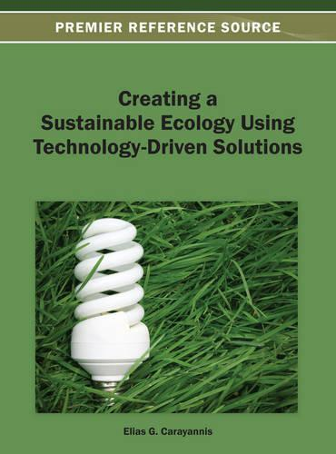 Creating a Sustainable Ecology Using Technology-Driven Solutions (Hardback)