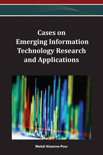 Cases on Emerging Information Technology Research and Applications (Hardback)
