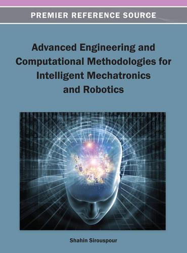 Advanced Engineering and Computational Methodologies for Intelligent Mechatronics and Robotics (Hardback)