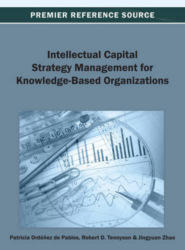 Intellectual Capital Strategy Management for Knowledge-Based Organizations (Hardback)