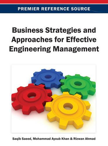 Business Strategies and Approaches for Effective Engineering Management (Hardback)
