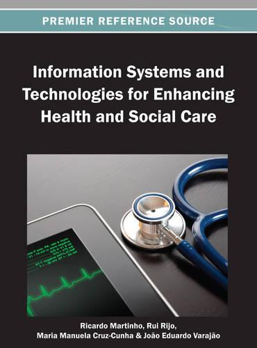 Information Systems and Technologies for Enhancing Health and Social Care (Hardback)