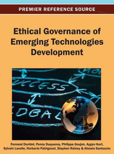Ethical Governance of Emerging Technologies Development (Hardback)