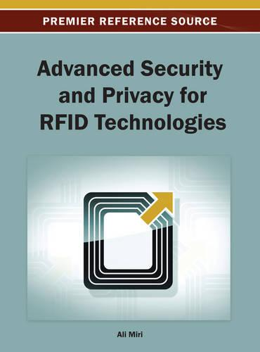 Advanced Security and Privacy for RFID Technologies (Hardback)