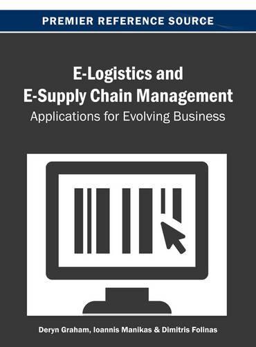 E-Logistics and E-Supply Chain Management: Applications for Evolving Business (Hardback)