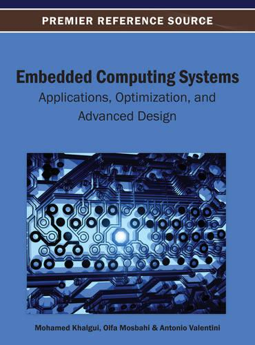 Embedded Computing Systems: Applications, Optimization, and Advanced Design (Hardback)