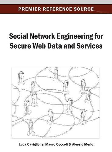 Social Network Engineering for Secure Web Data and Services (Hardback)