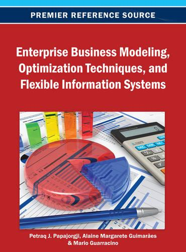 Enterprise Business Modeling, Optimization Techniques, and Flexible Information Systems (Hardback)