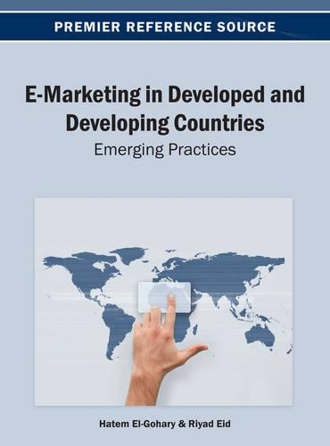 E-Marketing in Developed and Developing Countries: Emerging Practices (Hardback)