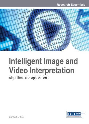 Intelligent Image and Video Interpretation: Algorithms and Applications (Hardback)