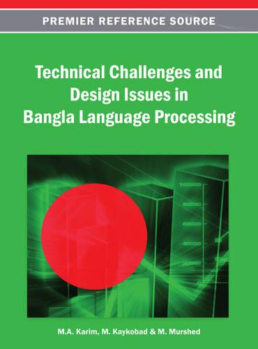 Technical Challenges and Design Issues in Bangla Language Processing (Hardback)