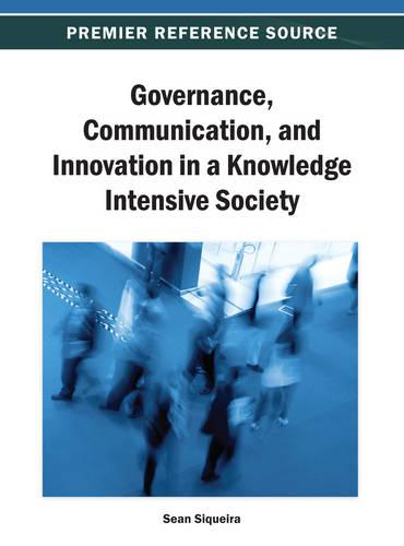 Governance, Communication, and Innovation in a Knowledge Intensive Society (Hardback)