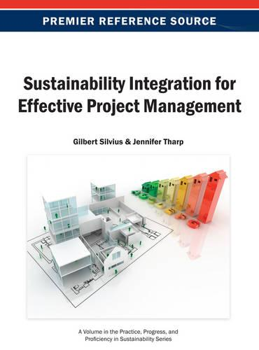 Sustainability Integration for Effective Project Management - Practice, Progress, and Proficiency in Sustainability (Hardback)