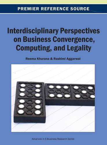 Interdisciplinary Perspectives on Business Convergence, Computing, and Legality - Advances in E-Business Research (Hardback)