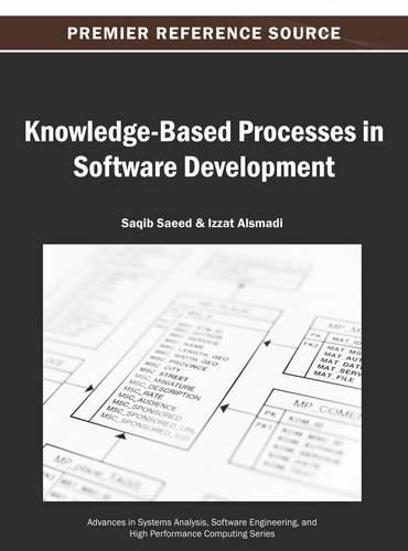 Knowledge-Based Processes in Software Development - Advances in Systems Analysis, Software Engineering, and High Performance Computing (Hardback)