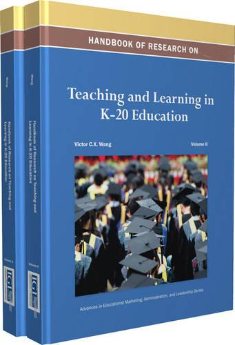 Handbook of Research on Teaching and Learning in K-20 Education - Advances in Educational Marketing, Administration, and Leadership (Hardback)