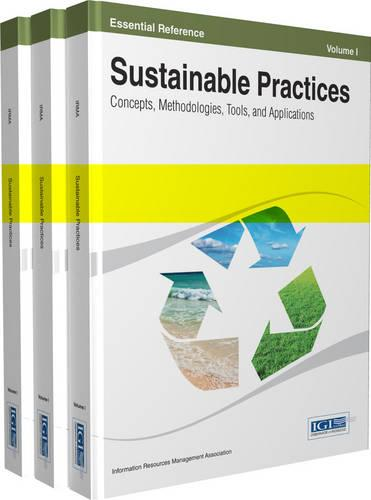 Sustainable Practices: Concepts, Methodologies, Tools and Applications (Hardback)