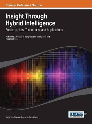 Insight Through Hybrid Intelligence: Fundamentals, Techniques, and Applications - Advances in Computational Intelligence and Robotics (Hardback)