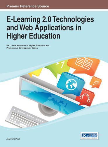 E-Learning 2.0 Technologies and Web Applications in Higher Education - Advances in Higher Education and Professional Development (Hardback)