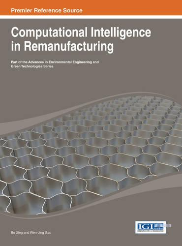 Computational Intelligence in Remanufacturing - Advances in Environmental Engineering and Green Technologies (Hardback)