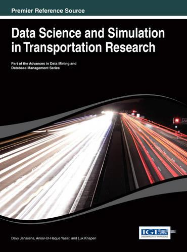 Data Science and Simulation in Transportation Research - Advances in Data Mining and Database Management (Hardback)