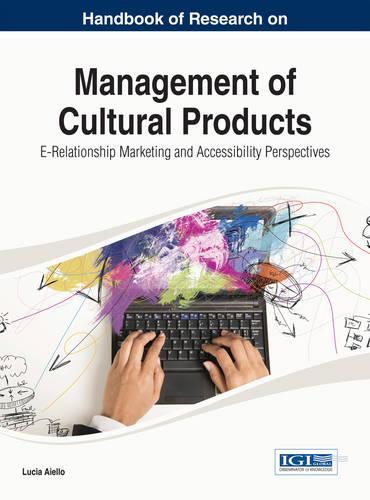 Management of Cultural Products - Advances in Marketing, Customer Relationship Management, and E-Services (Hardback)