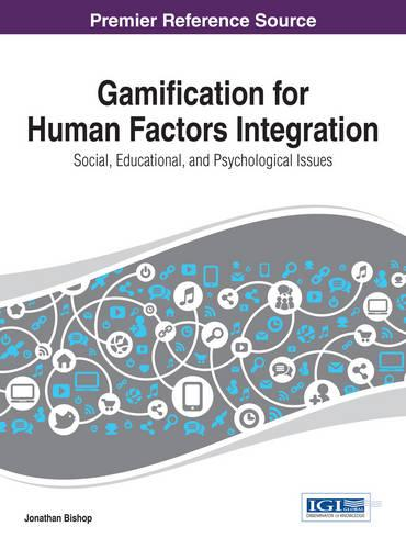 Gamification for Human Factors Integration - Advances in Human and Social Aspects of Technology (Hardback)